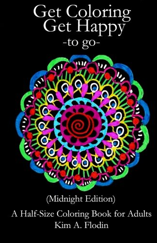 Get Coloring Get Happy - To Go - (Midnight Edition): A Half-Size Coloring Book For Adults