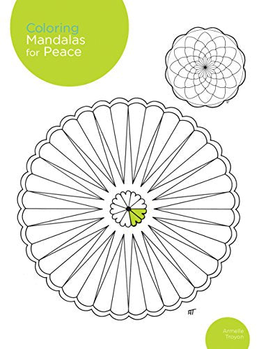 Coloring Mandalas For Peace: 200 Original Illustrations