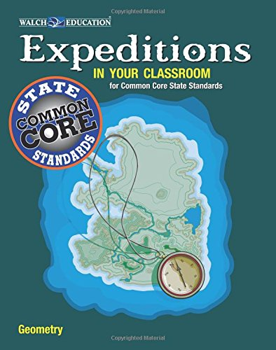 Expeditions In Your Classroom: Geometry For Common Core State Standards