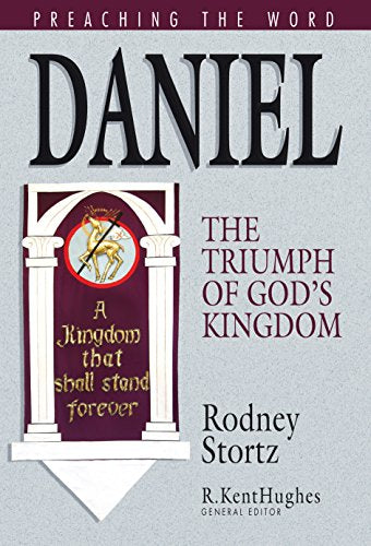 Daniel: The Triumph Of God'S Kingdom (Preaching The Word)