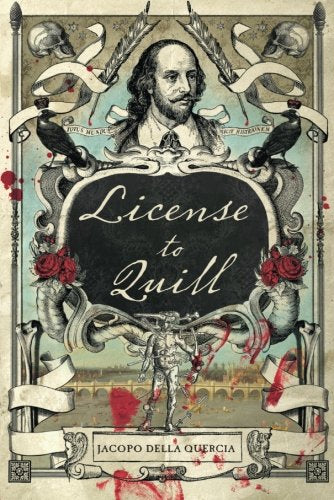 License To Quill: A Novel Of Shakespeare & Marlowe