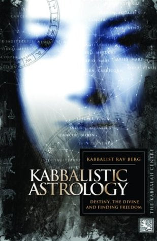 Kabbalistic Astrology : And The Meaning Of Our Lives