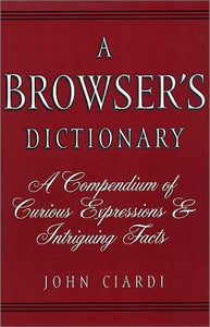 A Browser'S Dictionary: A Compendium Of Curious Expressions & Intriguing Facts