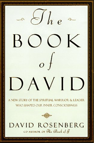 The Book Of David: A New Story Of The Spiritual Warrior And Leader Who Shaped Our Inner Consciousness