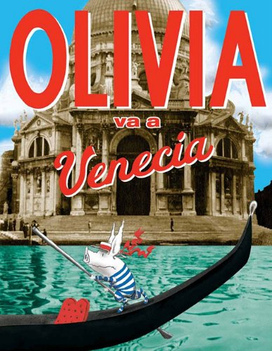 Olivia Va A Venecia/Olivia Goes To Venice (Spanish Edition)