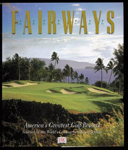 Fairways: America'S Greatest Golf Resorts