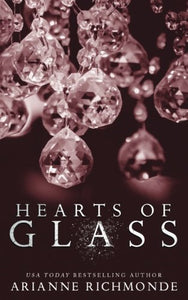 Hearts Of Glass (The Glass Trilogy) (Volume 3)