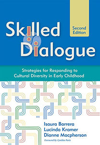 Skilled Dialogue: Strategies For Responding To Cultural Diversity In Early Childhood, Second Edition