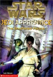 The Shattered Peace (Star Wars: Jedi Apprentice, Book 10)