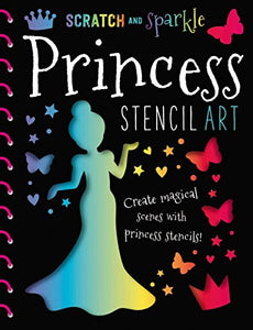 Princess Stencil Art (Scratch And Sparkle)