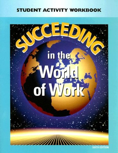 Succeeding In The World Of Work: Student Activity Workbook