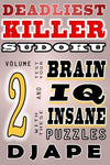 Deadliest Killer Sudoku: Test Your Brain And Iq With These Insane Puzzles (Volume 2)