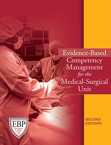 Evidence-Based Competency Management For The Medical-Surgical Unit, Second Edition