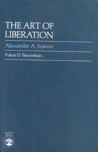 The Art Of Liberation: Alexander A. Ivanov
