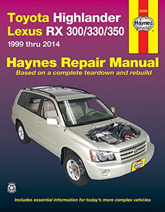 Toyota Highlander Lexus Rx 300/330/350 1999 Thru 2014 (Haynes Repair Manual)