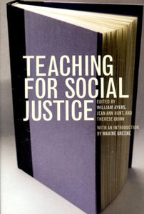 Teaching For Social Justice: A Democracy And Education Reader