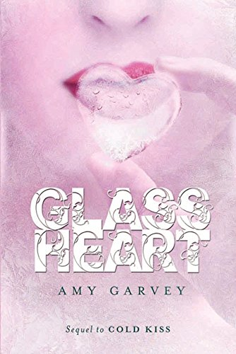 Glass Heart (Cold Kiss)