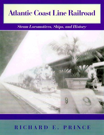 Atlantic Coast Line Railroad: Steam Locomotives, Ships, And History