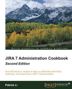 Jira 7 Administration Cookbook - Second Edition