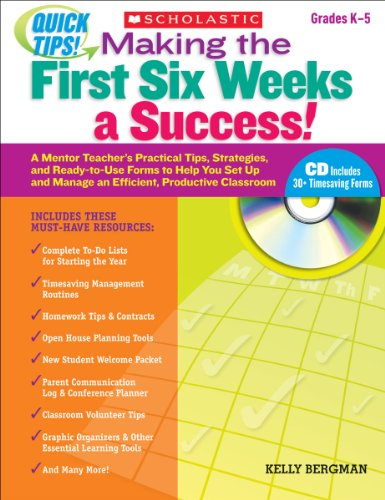 Quick Tips: Making The First Six Weeks A Success!: A Mentor Teachers Practical Tips, Strategies, And Ready-To-Use Forms To Help You Set Up And Manage An Efficient, Productive Classroom