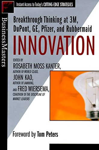 Innovation : Breakthrough Thinking At 3M, Dupont, Ge, Pfizer, And Rubbermaid (Businessmasters Series)