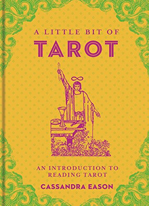 A Little Bit Of Tarot: An Introduction To Reading Tarot (Little Bit Series)