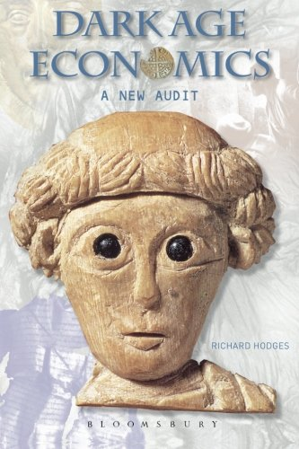 Dark Age Economics: A New Audit (Duckworth Debates In Archaeology)