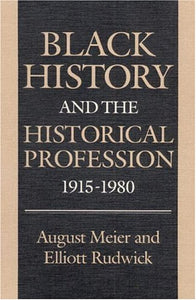 Black History And The Historical Profession, 1915 1980
