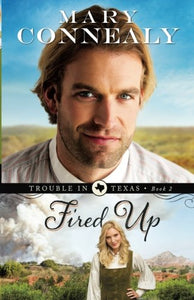 Fired Up (Trouble In Texas) (Volume 2)