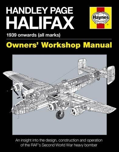 Handley Page Halifax: 1939 Onwards (All Marks) (Owners' Workshop Manual)