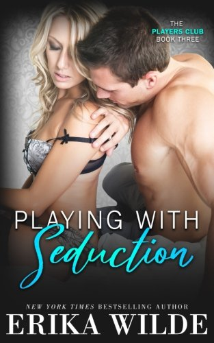 Playing With Seduction (The Players Club) (Volume 3)