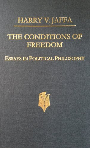 The Conditions Of Freedom: Essays In Political Philosophy