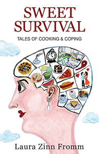 Sweet Survival: Tales Of Cooking & Coping