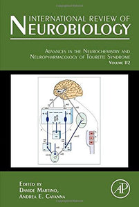 Advances In The Neurochemistry And Neuropharmacology Of Tourette Syndrome, Volume 112 (International Review Of Neurobiology)