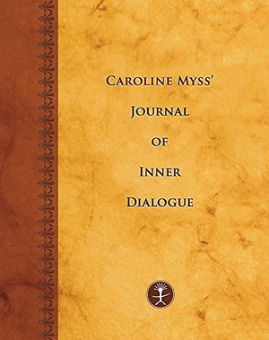 Caroline Myss'S Journal Of Inner Dialogue (Journals)