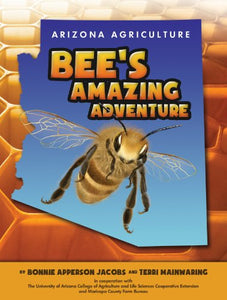 Arizona Agriculture: Bee'S Amazing Adventure