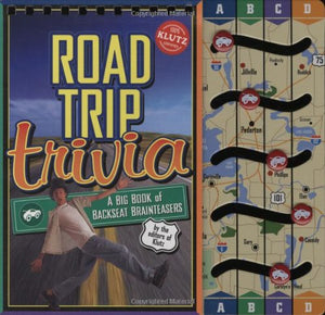 Road Trip Trivia: A Big Book Of Backseat Brainteasers (Klutz)