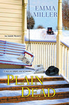 Plain Dead (A Stone Mill Amish Mystery)