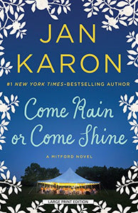 Come Rain Or Come Shine (Mitford Series)