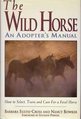 The Wild Horse: An Adopter'S Manual