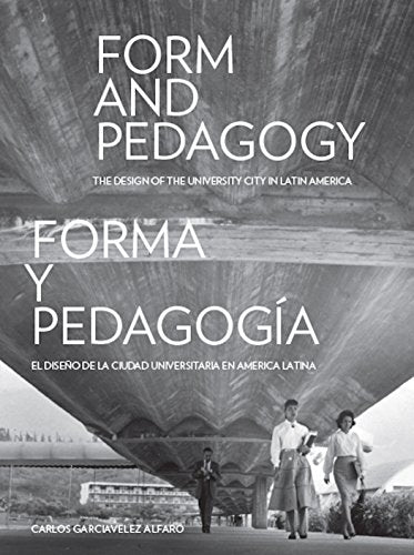 Form And Pedagogy: The Design Of The University City In Latin America