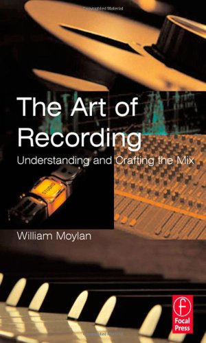 The Art Of Recording: Understanding And Crafting The Mix