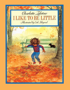 I Like To Be Little (Turtleback School & Library Binding Edition)