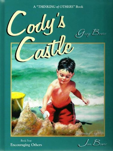 Cody'S Castle: Encouraging Others (Thinking Of Others)