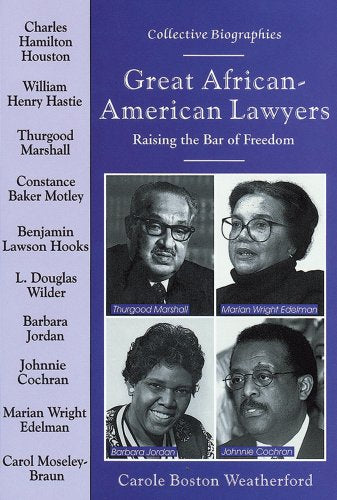 Great African-American Lawyers: Raising The Bar Of Freedom (Collective Biographies)