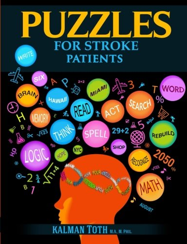 Puzzles For Stroke Patients: Rebuild Language, Math & Logic Skills To Live A More Fulfilling Life Post-Stroke
