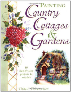 Painting Country Cottages And Gardens (Decorative Painting)