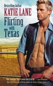 Flirting With Texas (Deep In The Heart Of Texas)