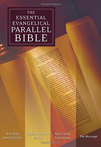 The Essential Evangelical Parallel Bible: New King James Version, English Standard Version, New Living Translation, The Message