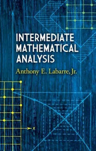 Intermediate Mathematical Analysis (Dover Books On Mathematics)